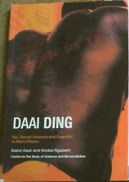Image for Daai Ding : Sex, Sexual Violence and Coercion in Men's Prisons