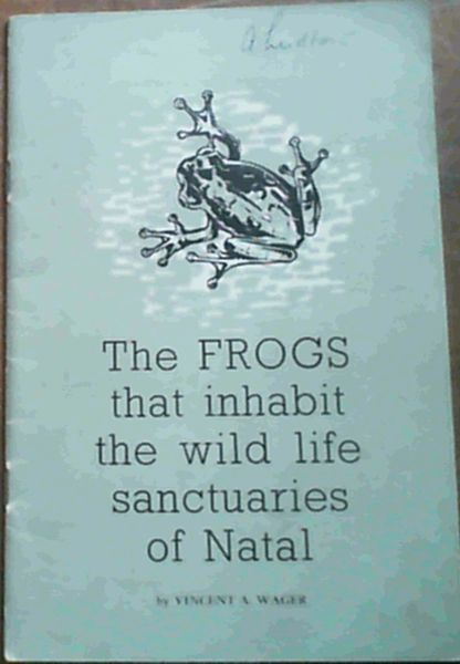 Image for The Frogs that inhabit the wild life sanctuaries of Natal