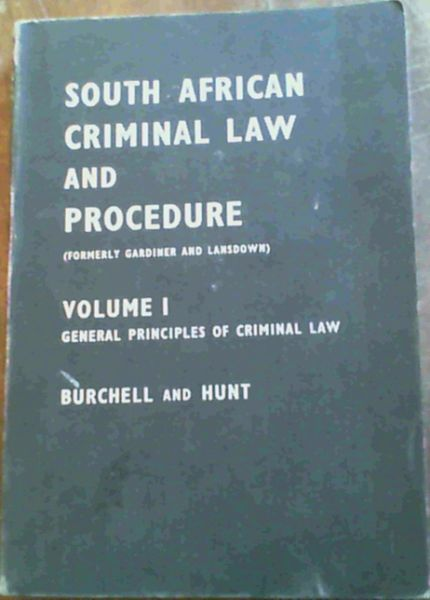 Image for South African Criminal Law and Procedure (formerly Gardiner and Lansdown): General Principles of Criminal Law v. 1