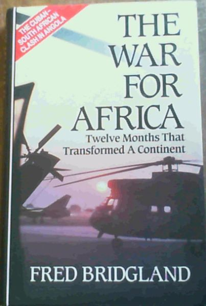 Image for War for Africa: 12 Months That Transformed a Continent - The Cuban-South African clash in Angola