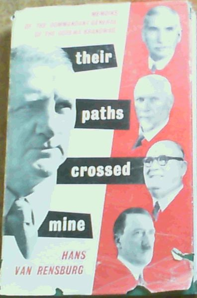 Image for Their Paths Crossed Mine - Memoirs of the Commandant-General of the Ossewa-Brandwag