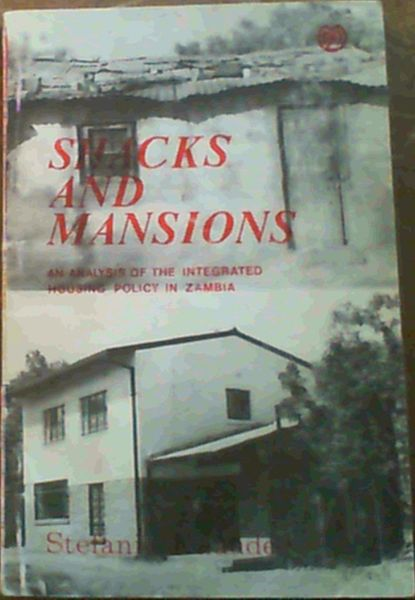 Image for Shacks and Mansions - An Analysis of the Integrated Housing Policy in Zambia