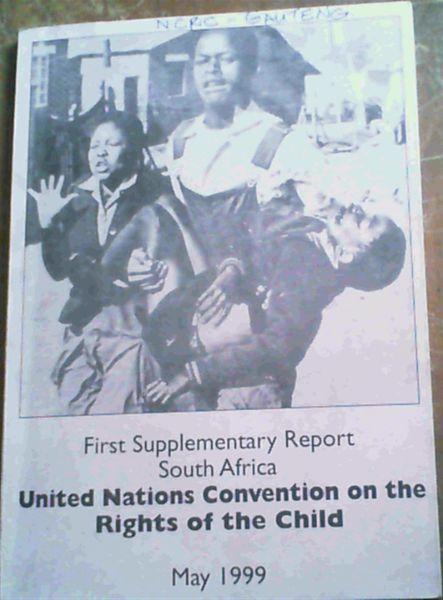 Image for First Supplementary Report South Africa - United Nations Convention on the Rights of the Child May 1999