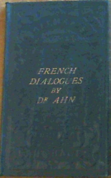 Image for A Hand-Book of French Conversation . New Edition Adapted to the Use of English Scholars with considerable additions and improvements; to which is added Conversations on the Geography of France, and the manners and customes The French