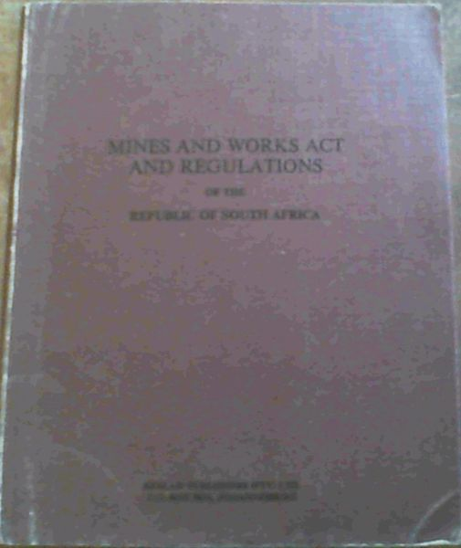 Image for Mines & Works Act & Regulations Of The Republic Of South Africa