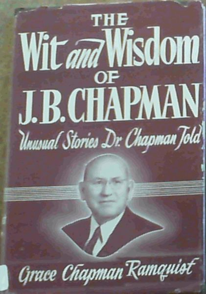 Image for The Wit & Wisdom Of J. B. Chapman; Unusual Stories Dr. Chapman Told