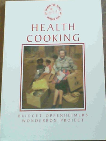 Image for Health Cooking; Bridget Oppenheimer's Wonderbox Project