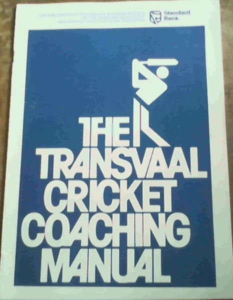Image for The Transvaal Cricket Coaching Manual