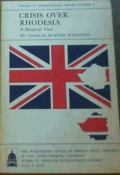 Image for Crisis Over Rhodesia - A Skeptical View (Studies in International Affairs Number 3)