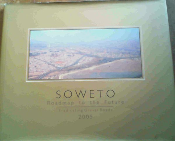Image for Soweto - Roadmap to the Future - Eradicating Gravel Roads 2005