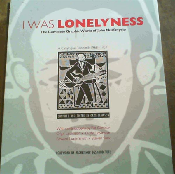 Image for I Was Lonelyness: Complete Graphic Works of John Maufangejo - A Catalogue Raisone 1968 - 1987