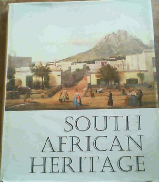 Image for South African Heritage : Form Van Riebeek to Nineteenth -Century Times
