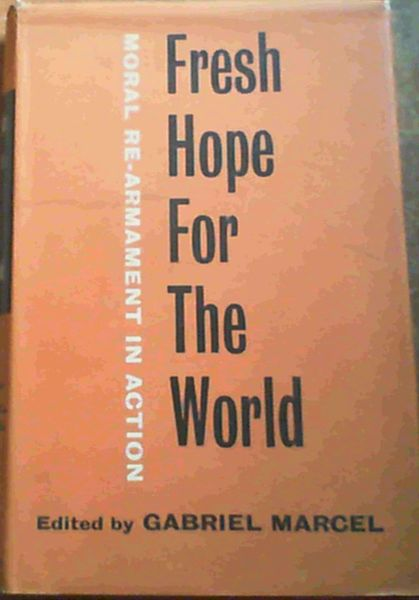 Image for Fresh Hope for the World - Moral Re-Armament in Action
