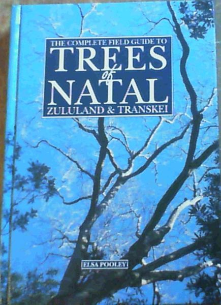 Image for The Complete Field Guide to Trees of Natal, Zululand & Transkei