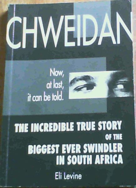 Image for Chweidan: The incredible true story of the biggest ever swindler in South Africa
