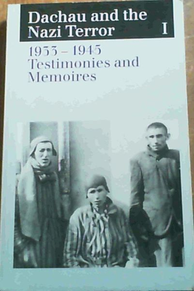Image for Dachau and the Nazi Terror: 1933-1945 Testimonies and Memories (Volume 1)