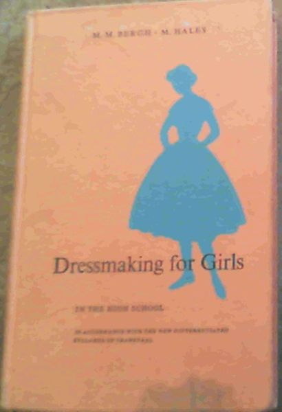 Image for Dressmaking for Girls in the High School in accordance with the new differentiated syllabus of Transvaal - Standards VI-X