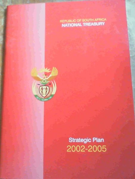 Image for National Treasury Strategic Plan 2002 - 2005, Republic of South Africa National Treasury