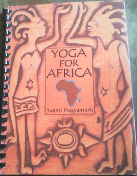 Image for Yoga for Africa - a yoga manual to help you help yourself feel better now