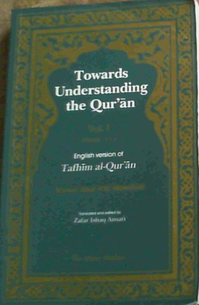 Image for Towards Understanding the Quran, Vol. I Surah 1 - 3. English version of Tafhim al-Qur'an