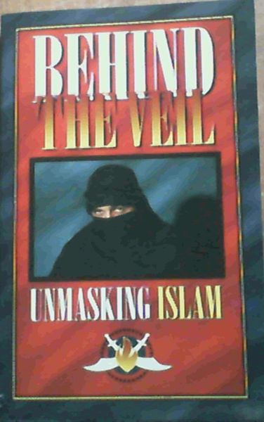Image for Behind the Veil - Unmasking Islam