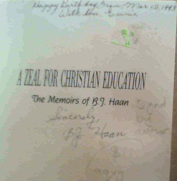 Image for A Zeal for Christian Education: The Memoirs of B. J. Haan