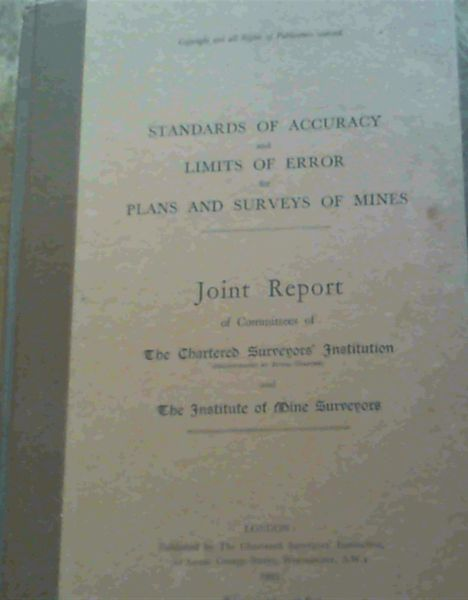 Image for Standards of Accuracy and Limits of Error for Plans and Surveys of Mines : Joint Report of Committees of the Chatered Surveyors' Institution and The Instituteof mine Surveyors