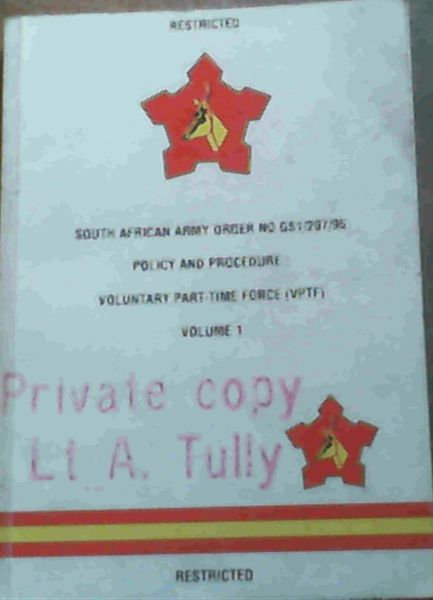 Image for South African Army Order No GS1/207/95 Policy and Procedure: Voluntary Part-Time Force (VPTF) Volume 1 (C Army/D MAN P/501/1/1
