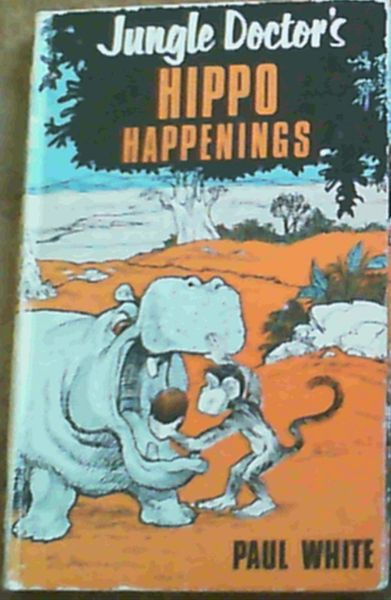 Image for Jungle Doctor`s Hippo Happenings