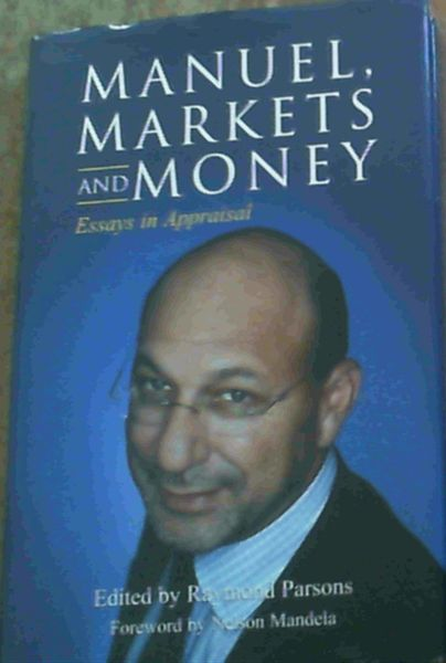 Image for Manuel,Markets and Money : Essays in Appraisal