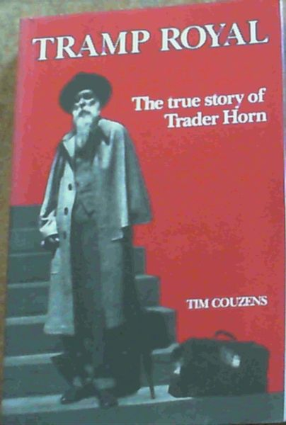 Image for Tramp Royal ; The True Story of Trader Horn