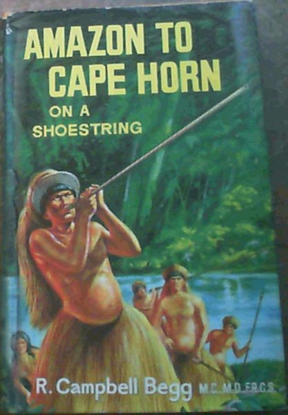 Image for Amazon to Cape Horn on a Shoe String