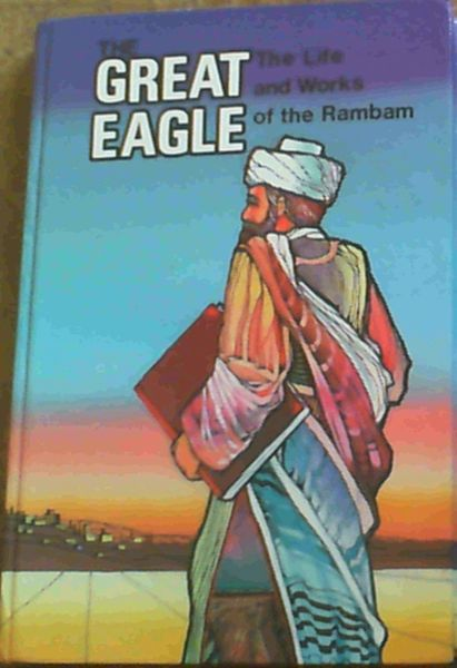 Image for The Great Eagle : The Life and Works of the Rambam