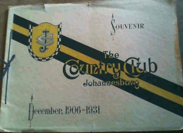Image for The Country Club Johannesburg - Souvenir, December, 1906 - 1931