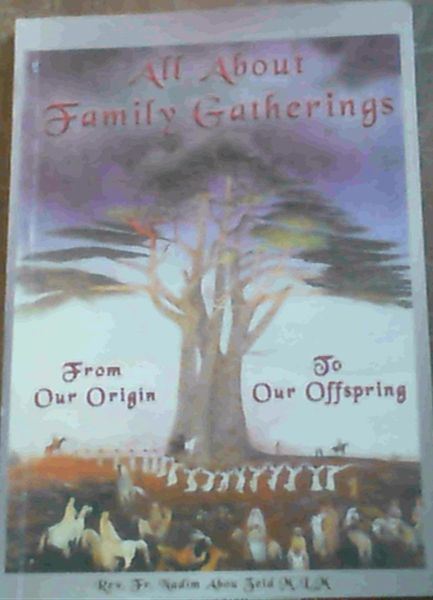 Image for All About Family Gatherings From Our Origin To Our Offspring