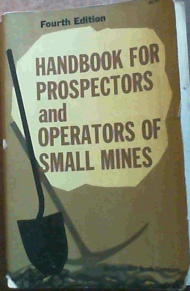 Image for Handbook for Prospectors and Operators of Small Mines