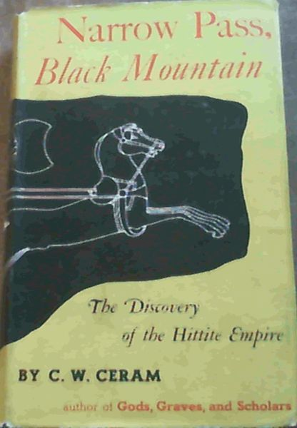 Image for Narrow Pass, Black Mountain; The Discovery of the Hittite Empire