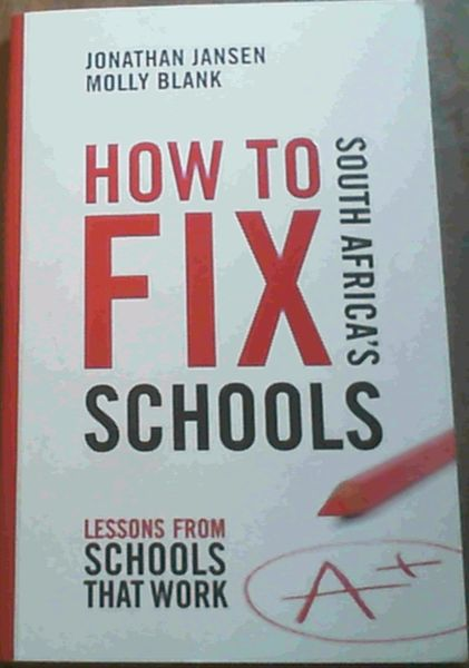 Image for How to Fix South Africa's Schools: Lessons from Schools that Work