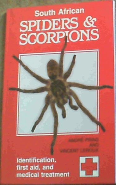 Image for South African Spiders & Scorpions; Identification,First Aid & Medical Treatment