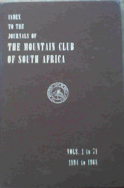 Image for Index to The Journals of The Mountain Club of South Africa Volumes 1 to 71, 1894 to 1968