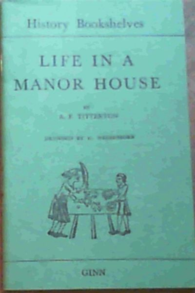 Image for Life in a Manor House (History Bookshelves - Green Shelf)