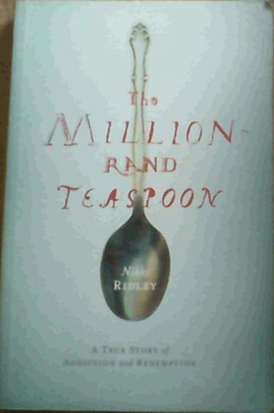 Image for The Million-Rand Teaspoon: A True Story of Addiction and Redemption