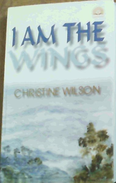 Image for I Am the Wings