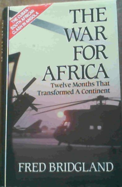 Image for War for Africa: Twelve Months That Transformed a Continent (The Cuban - South African Clash in Angola)