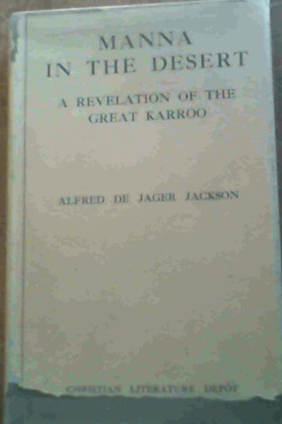 Image for Manna in the Desert : a revelation of the Great Karroo