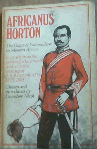 Image for Africanus Horton : The Dawn of nationalism in Modern Africa