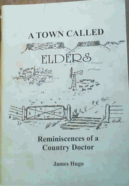 Image for A Town Called Elders - Reminiscences of a Country Doctor