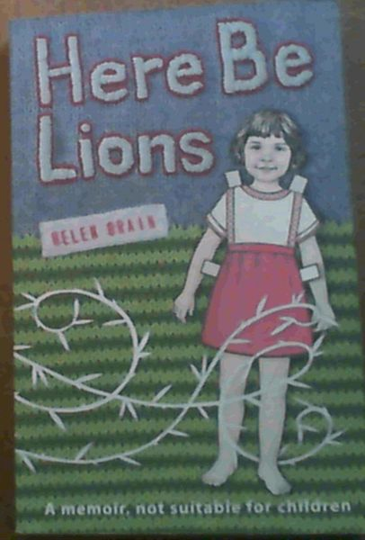 Image for Here Be Lions: A Memoir, Not Suitable for Children