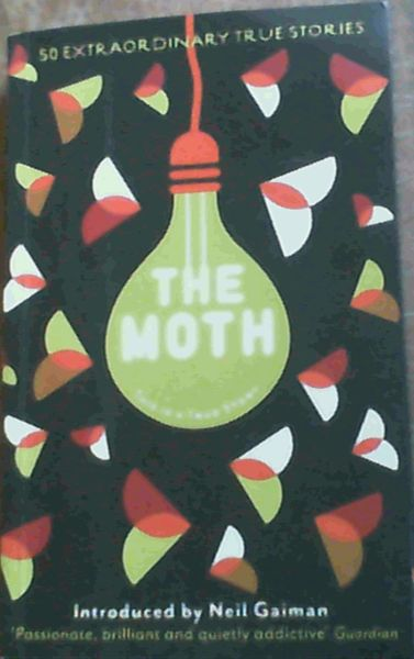 Image for The Moth: 50 Exraordinary True Stories