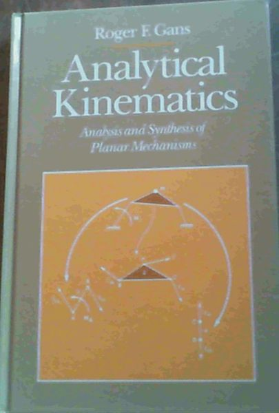 Image for Analytical Kinematics: Analysis and Synthesis of Planar Mechanisms